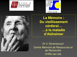 La M�moire : Du vieillissement c�r�bral� �� la maladie d�Alzheimer