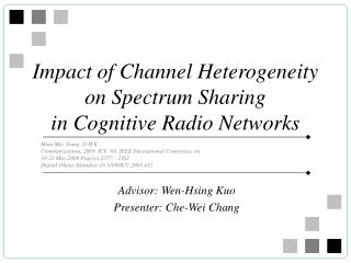 Impact of Channel Heterogeneity  on Spectrum Sharing  in Cognitive Radio Networks