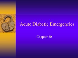 Acute Diabetic Emergencies