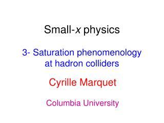 Small- x  physics 3- Saturation phenomenology at hadron colliders