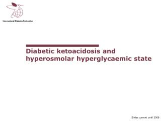 Diabetic ketoacidosis and hyperosmolar hyperglycaemic state