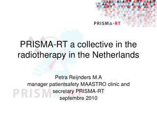 PRISMA-RT a collective in the  radiotherapy in the Netherlands