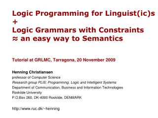 Logic Programming for Linguist(ic)s + Logic Grammars with Constraints ≈ an easy way to Semantics