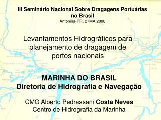 Levantamentos Hidrográficos para planejamento de dragagem de portos nacionais