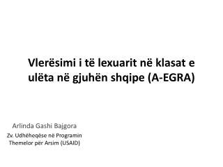 Vlerësimi i të lexuarit në klasat e ulëta në gjuhën shqipe (A-EGRA)