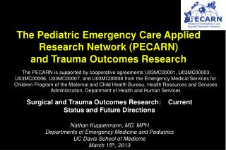 The Pediatric Emergency Care Applied Research Network (PECARN) and Trauma Outcomes Research