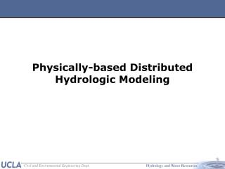 Physically-based Distributed Hydrologic Modeling