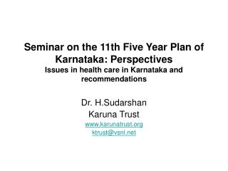 Dr. H.Sudarshan Karuna Trust karunatrust  ktrust@vsnl