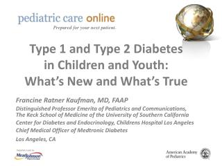 Type 1 and Type 2 Diabetes in Children and Youth: What's New and What's True