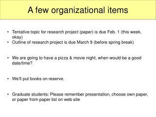A few organizational items