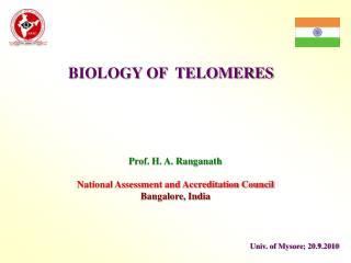 BIOLOGY OF  TELOMERES