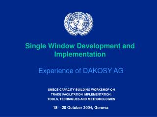 Single Window Development and Implementation Experience of DAKOSY AG