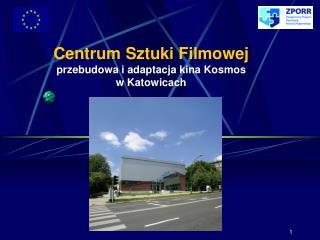 Centrum Sztuki Filmowej przebudowa i adaptacja kina Kosmos w Katowicach