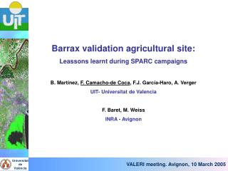 Barrax validation agricultural site: Leassons learnt during SPARC campaigns
