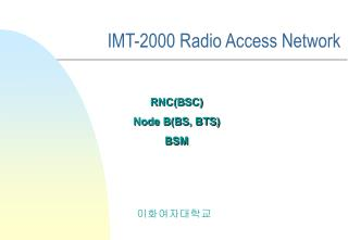 IMT-2000 Radio Access Network