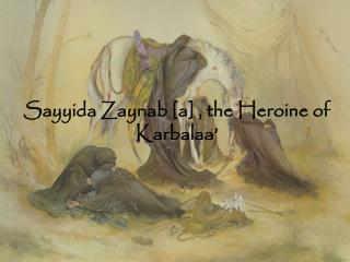 Sayyida Zaynab [a] , the Heroine of Karbalaa'