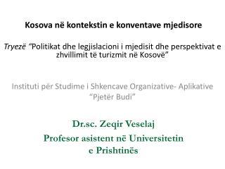 Kosova  n ë  kontekstin  e  konventave mjedisore