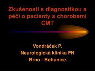 Zku�enosti s diagnostikou a p�?� o pacienty s chorobami CMT