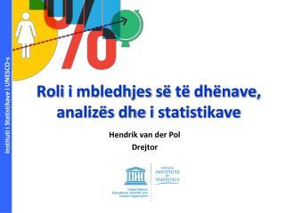 Roli i mbledhjes së të dhënave ,  analizës dhe i statistikave