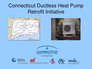 Connecticut Ductless Heat Pump Retrofit Initiative