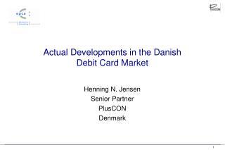 Actual Developments in the Danish Debit Card Market