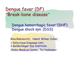 "Dengue fever (DF) "" Break-bone disease """