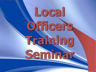 Local Officers Training Seminar