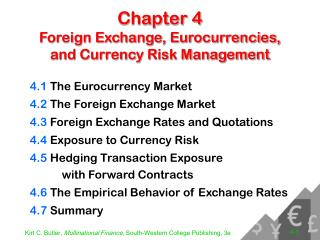 Chapter 4 Foreign Exchange, Eurocurrencies, and Currency Risk Management