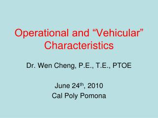 Operational and �Vehicular� Characteristics