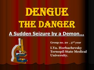 Dengue  The Danger