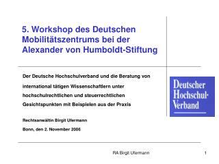 5. Workshop des Deutschen Mobilit�tszentrums bei der  Alexander von Humboldt-Stiftung