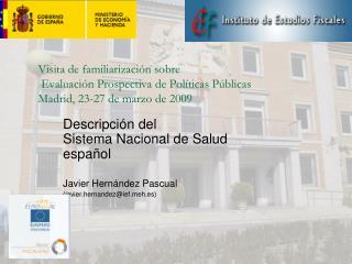Descripción del  Sistema Nacional de Salud español Javier Hernández Pascual