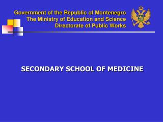 Government of the Republic of Montenegro The Ministry of Education and Science