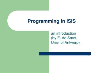 Programming in ISIS