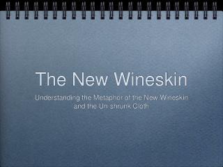 The New Wineskin