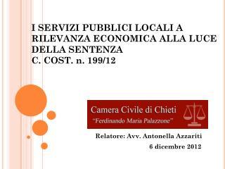 I SERVIZI PUBBLICI LOCALI A RILEVANZA ECONOMICA ALLA LUCE DELLA SENTENZA  C.  COST . n. 199/12