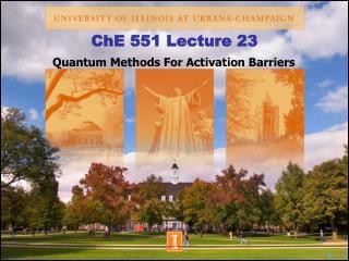 ChE 551 Lecture 23