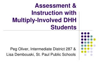 Assessment & Instruction with Multiply-Involved DHH Students
