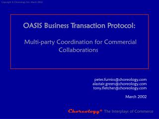 OASIS Business Transaction Protocol: Multi-party Coordination for Commercial Collaborations