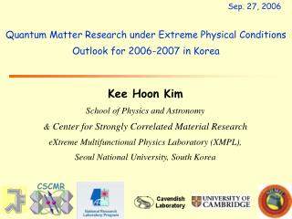 Quantum  M atter  R esearch under  E xtreme  Physical C onditions  Outlook for 2006-2007 in Korea