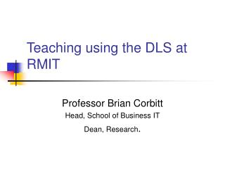 Teaching using the DLS at RMIT