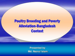 Poultry Breeding and Poverty Alleviation-Bangladesh Context