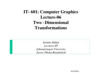 IT- 601: Computer Graphics Lecture-06 Two –Dimensional Transformations