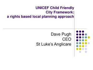 UNICEF Child Friendly  City Framework:  a rights based local planning approach