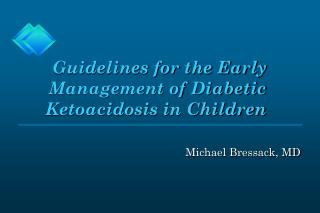 Guidelines for the Early Management of Diabetic Ketoacidosis in Children