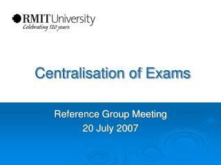 Centralisation of Exams