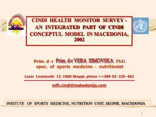 CINDI  HEALTH  MONITOR  SURVEY -   AN  INTEGRATED  PART  OF  CINDI