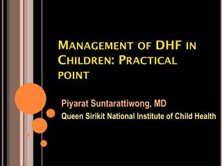 M anagement of DHF in Children: Practical  point