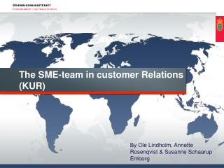 The SME-team in customer Relations (KUR)