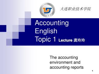 Accounting English  Topic 1 Lecture  龚玲玲